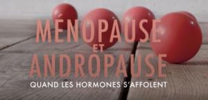 Documentaire « Ménopause, Andropause : quand les hormones s'affolent » sur Arte