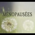 """Le documentaire """"Ménopausées"""" lève le tabou de la ménopause"""
