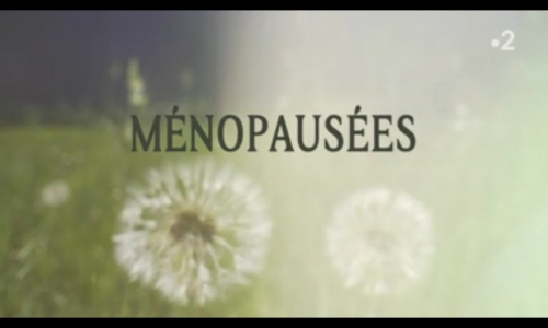 Ménopausées Documentaire